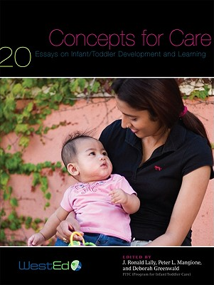 Concepts for Care By Lally, J. Ronald (EDT)/ Mangione, Peter L. (EDT)/ Greenwald, Deborah (EDT)