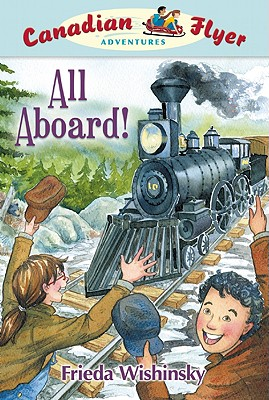 All Aboard! By Wishinsky, Frieda/ Franson, Leanne (ILT)